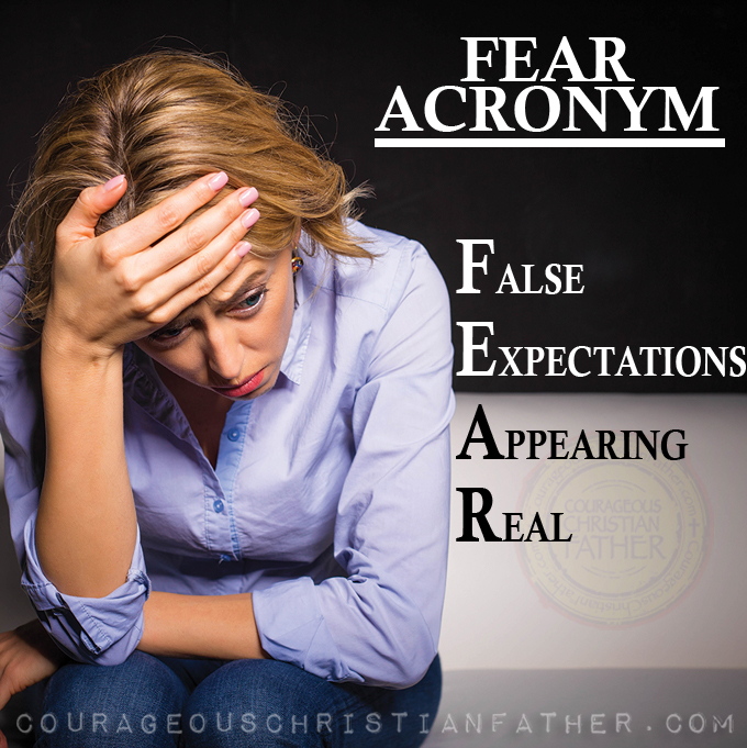 False Expectations Appearing Real (Acronyms for Fear) #Fear