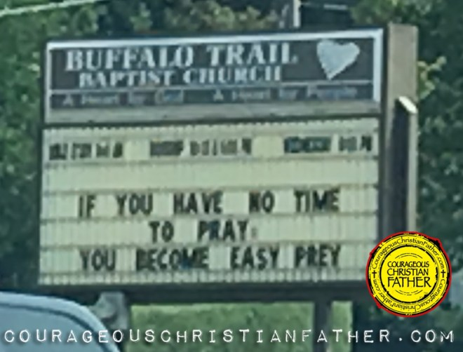 If you have no time to pray, you become easy prey - Buffalo Trail Baptist Church - Church Sign