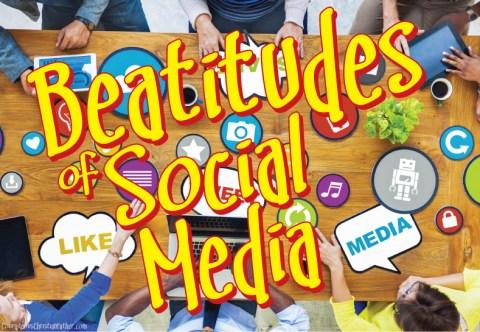 Beatitudes of Social Media