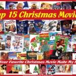 Top 15 Christmas Movies.Did your favorite Christmas movie make my list? Christmas Blog Post