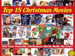 Top 15 Christmas Movies.Did your favorite Christmas movie make my list?