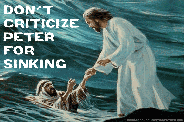 Don't criticize Peter for sinking