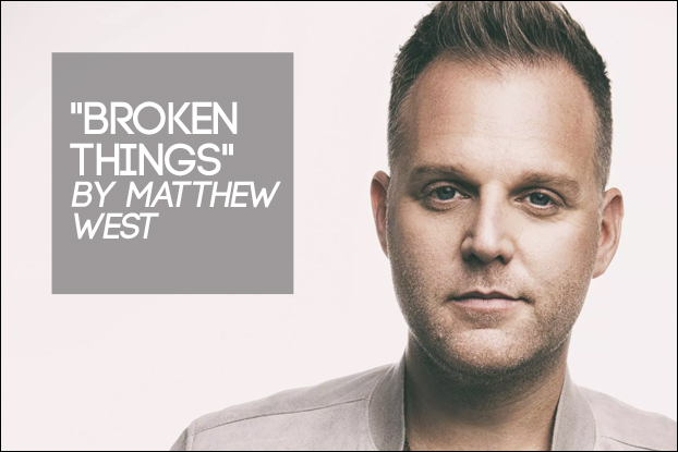 Broken Things by Matthew West Official Music Video