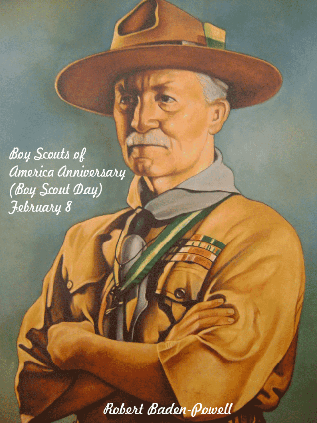 Robert Baden Powell - Boy Scout of American Anniversary (Boy Scout Day)