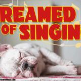 Dreamed of Singing
