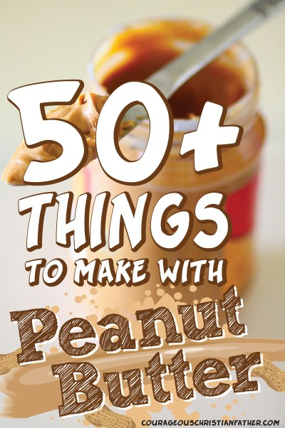 50+ Things to Make with Peanut Butter