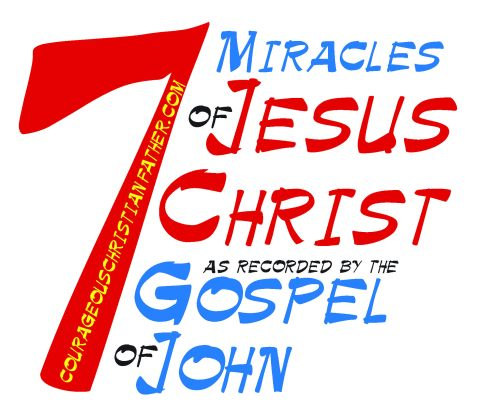 7 Miracles of Jesus Christ as recorded by the Gospel of John