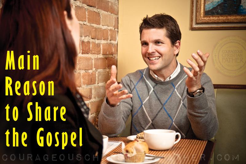 Main Reason to Share the Gospel