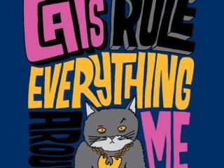 CREAM Acronymn - Cats Rule Everything Around Me Artwork by Chris Piascik.