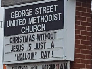 "Christmas without Jesus Church Sign - ""Christmas without Jesus is just a 'Hollow' Day! George Street United Methodist Church in Jefferson City, TN."