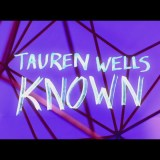 Known by Tauren Wells - This week's Christian Music Monday features Tauren Wells and this official audio music video.