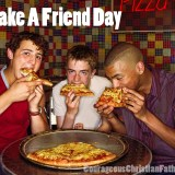 Make a Friend Day - You can't have too many friends ... Or Can You?