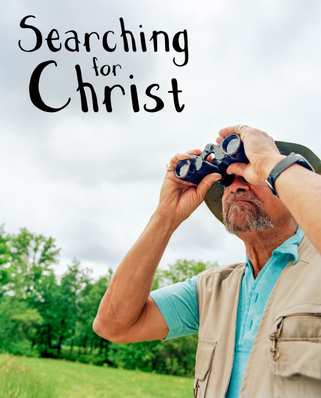 Why do we go searching for Christ as if He is lost and someone to be found. We have it wrong it's the other way around, Christ is seeking us who is lost so we can be found!