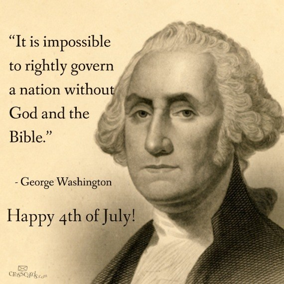 """""""It is impossible to rightly govern a nation without God and the Bible."""" George Washington 