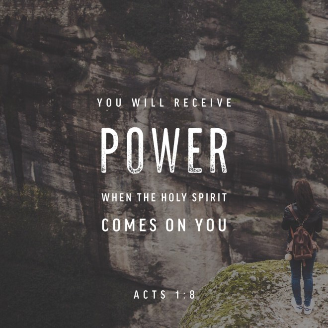 """VOTD June 10, 2019""""but you will receive power when the Holy Spirit has come upon you; and you shall be My witnesses both in Jerusalem, and in all Judea and Samaria, and even to the remotest part of the earth.""""""""ACTS 1:8 NASB"""