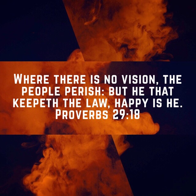 """VOTD June 27, 2019 """"Where there is no vision, the people perish: but he that keepeth the law, happy is he.""""Proverbs 29:18 KJV"""