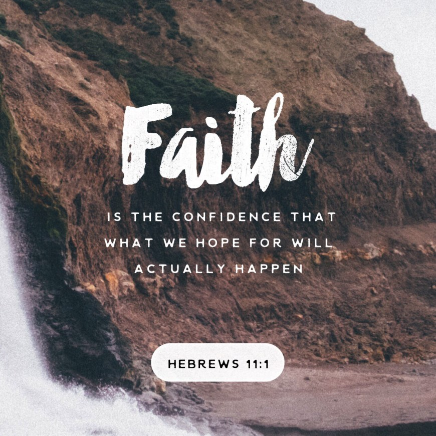 VOTD July 1, 2019 - Now faith is the assurance of things hoped for, the conviction of things not seen. HEBREWS‬ ‭11:1‬ ‭NASB‬‬