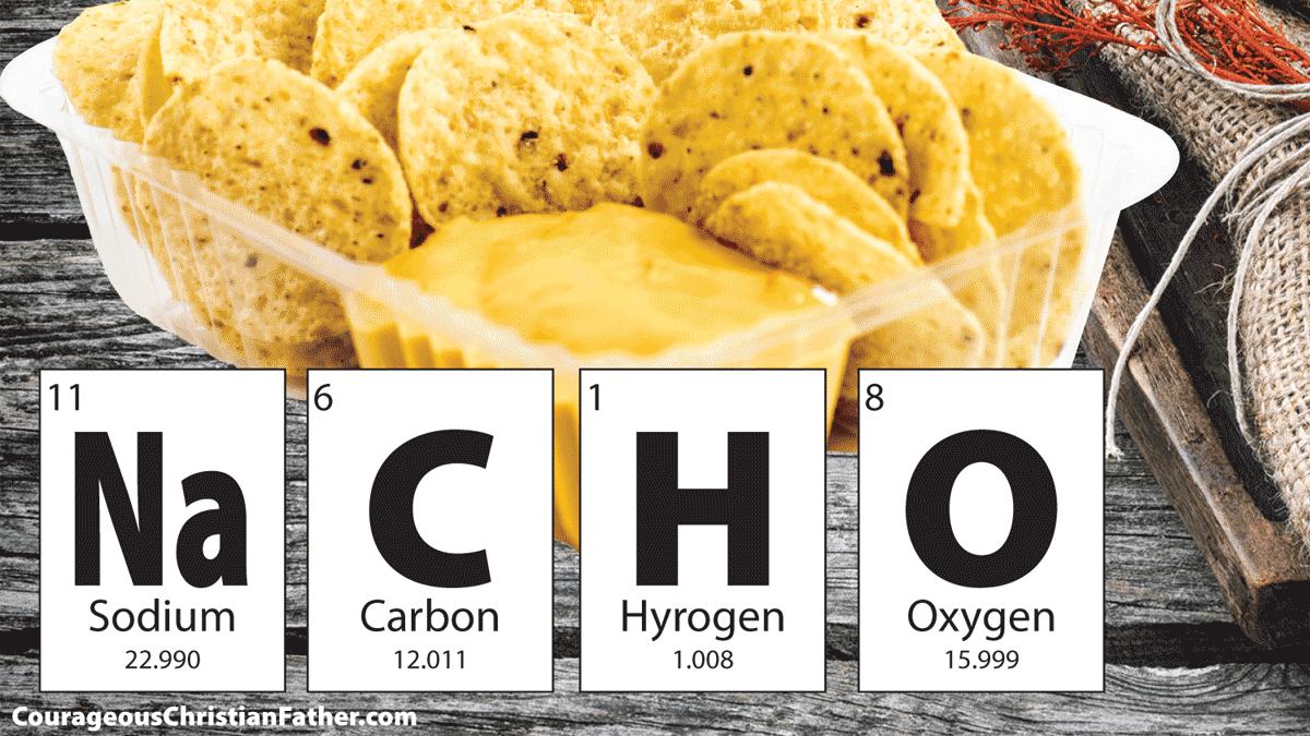 Nacho cheese spells NaCHO –  Sodium, Carbon, Hydrogen & Oxygen