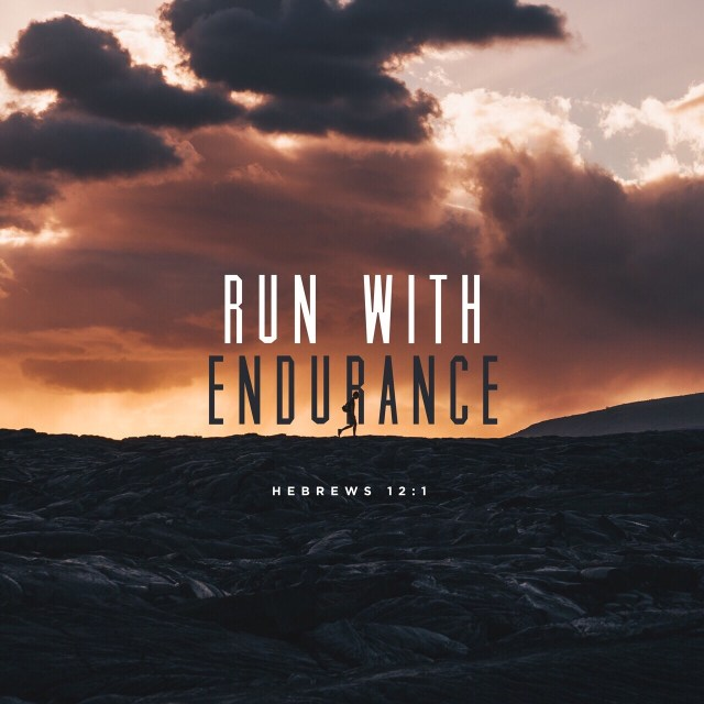 VOTD August 26 - Therefore, since we have so great a cloud of witnesses surrounding us, let us also lay aside every encumbrance and the sin which so easily entangles us, and let us run with endurance the race that is set before us. Hebrews 12:1 NASB