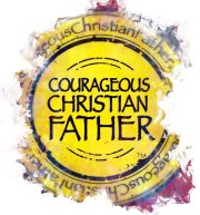 Courageous Chrisitan Father