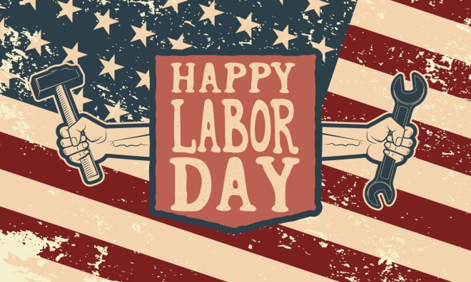 Happy Labor Day - a holiday to rest from Labor. #LaborDay