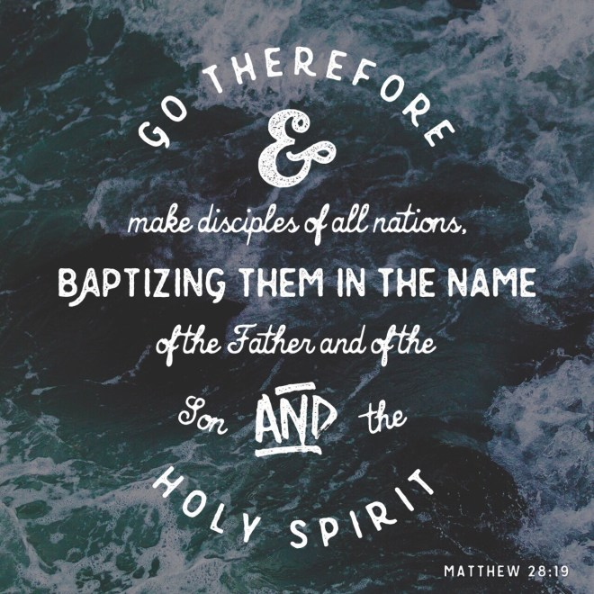 VOTD August 4 - Go therefore and make disciples of all the nations, baptizing them in the name of the Father and the Son and the Holy Spirit, teaching them to observe all that I commanded you; and lo, I am with you always, even to the end of the age. Matthew‬ ‭28:19-20‬ ‭NASB‬‬