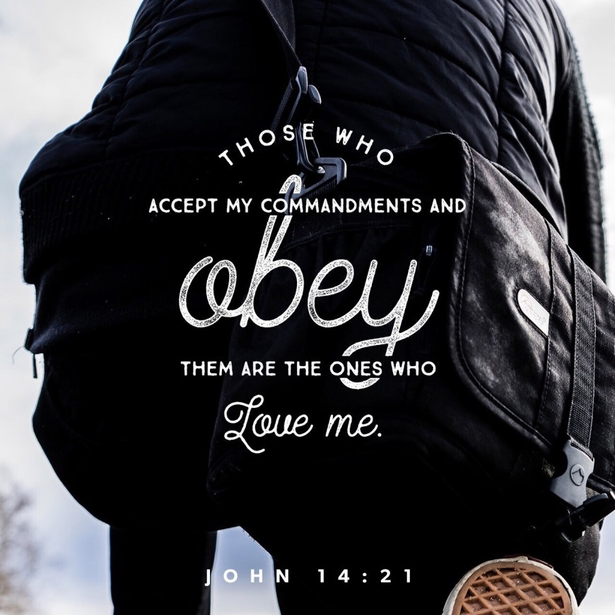 VOTD September 13 - He who has My commandments and keeps them is the one who loves Me; and he who loves Me will be loved by My Father, and I will love him and will disclose Myself to him. John‬ ‭14:21‬ ‭NASB‬‬