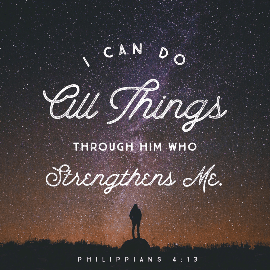 VOTD September 30 - I can do all things through Him who strengthens me. Philippians‬ ‭4:13‬ ‭NASB‬‬
