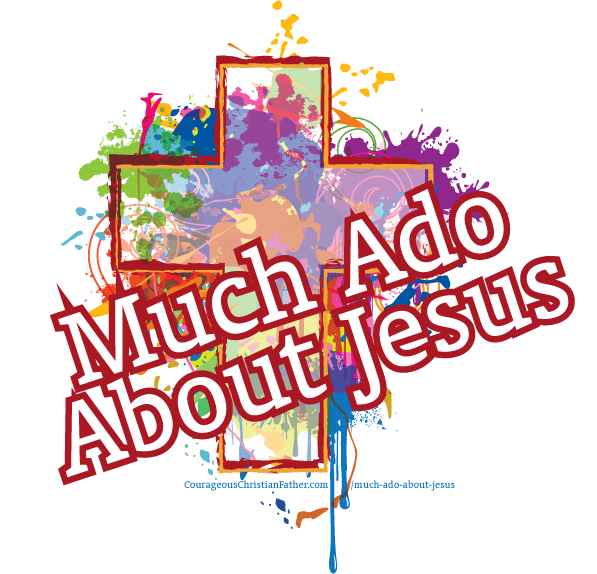 Much Ado About Jesus and Nothing ado with me. It is all about Him! #MuchAdo #BGBG2