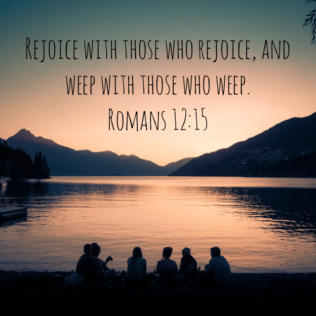"""VOTD November 4 - """"Rejoice with those who rejoice, and weep with those who weep."""" Romans 12:15 NASB"""