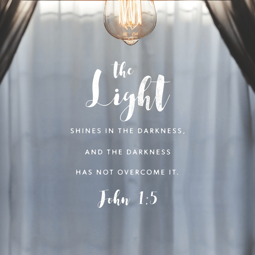 "VOTD November 17 - ""The Light shines in the darkness, and the darkness did not comprehend it."" ‭‭John‬ ‭1:5‬ ‭NASB‬‬"