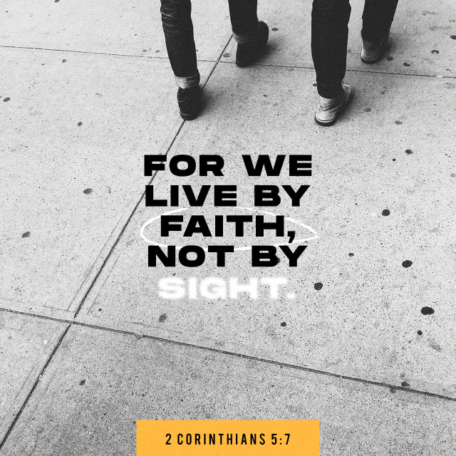 "VOTD November 25 - ""for we walk by faith, not by sight—"" ‭‭2 Corinthians‬ ‭5:7‬ ‭NASB‬‬"