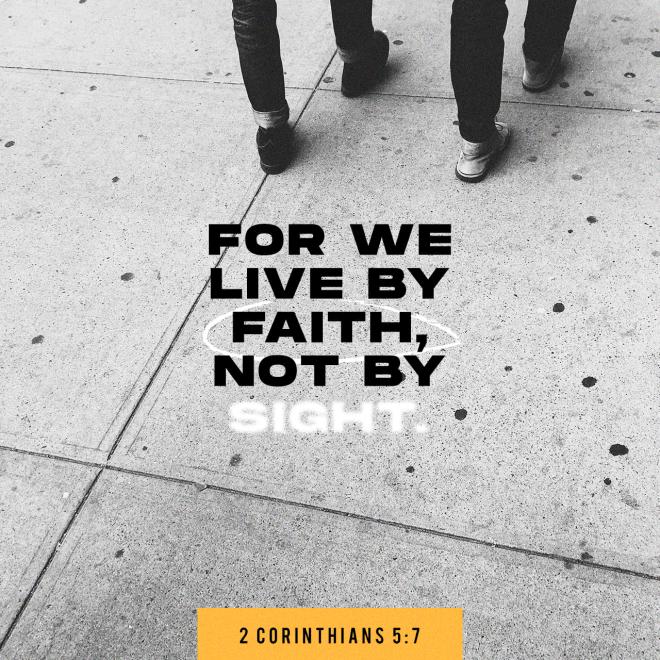 "VOTD November 25 - ""for we walk by faith, not by sight—"" 2 Corinthians 5:7 NASB"