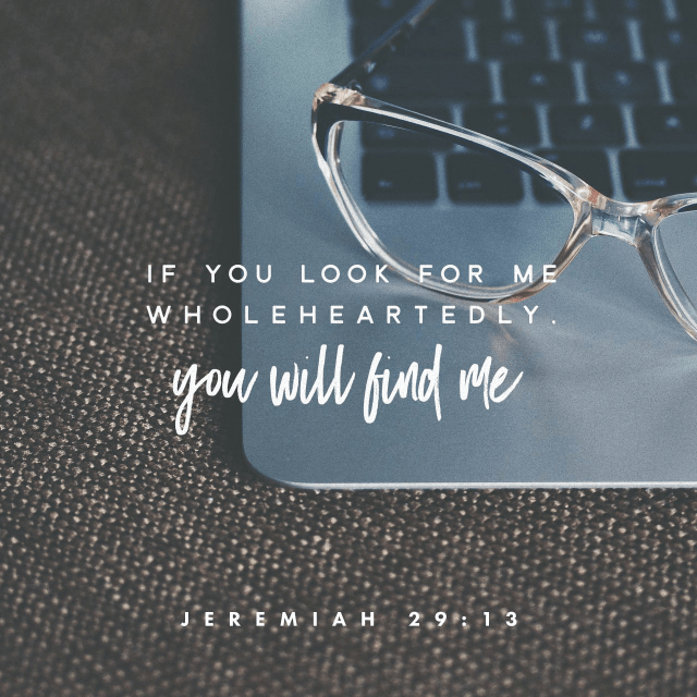 """VOTD December 8 - """"You will seek Me and find Me when you search for Me with all your heart."""" Jeremiah 29:13 NASB"""
