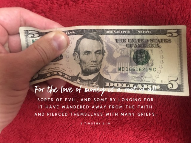 """VOTD March 4 - """"For the love of money is a root of all sorts of evil, and some by longing for it have wandered away from the faith and pierced themselves with many griefs."""" 1 Timothy 6:10 NASB #BibleLens"""
