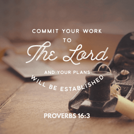 """VOTD March 6 - """"Commit your works to the LORD And your plans will be established."""" Proverbs 16:3 NASB"""