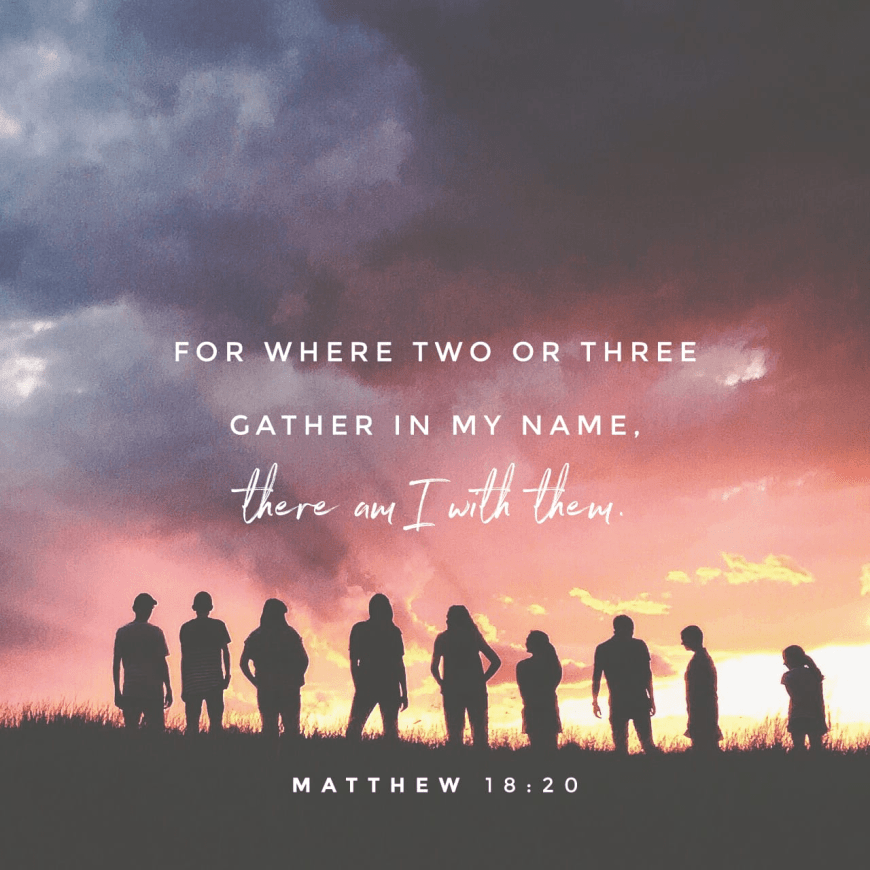 """VOTD March 23 - """"For where two or three have gathered together in My name, I am there in their midst."""""""" Matthew 18:20 NASB"""