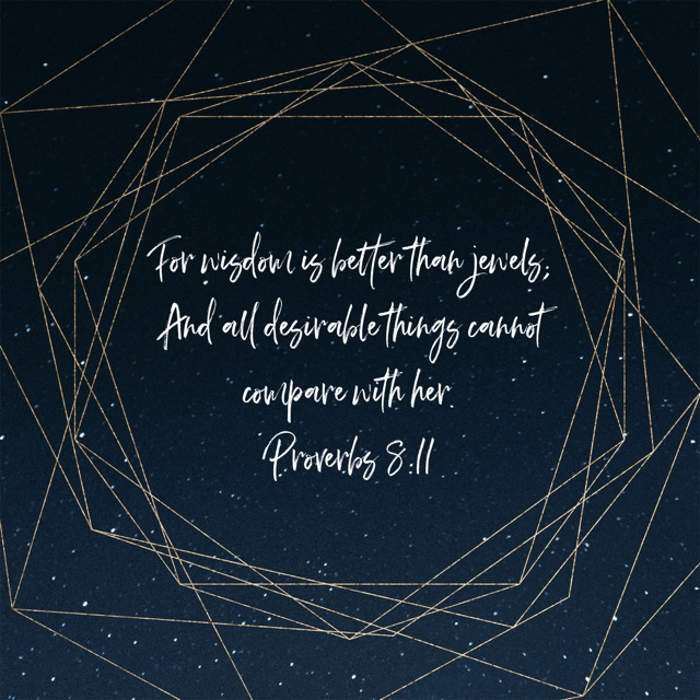 "VOTD March 10 - ""For wisdom is better than jewels; And all desirable things cannot compare with her."" ‭‭Proverbs‬ ‭8:11‬ ‭NASB‬‬"