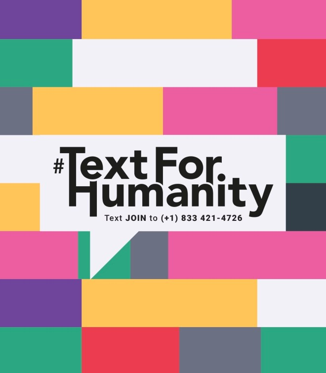Text for Humanity - send and receive positive, encouraging text messages to strangers around the world. #TextforHumanity ​