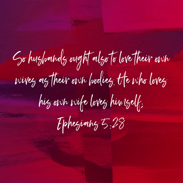 "VOTD April 2 - ""So husbands ought also to love their own wives as their own bodies. He who loves his own wife loves himself;"" ‭‭Ephesians‬ ‭5:28‬ ‭NASB‬‬"