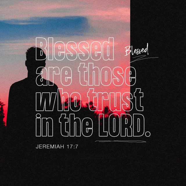 """VOTD April 6 - """"Blessed is the man who trusts in the LORD And whose trust is the LORD."""" Jeremiah 17:7 NASB"""