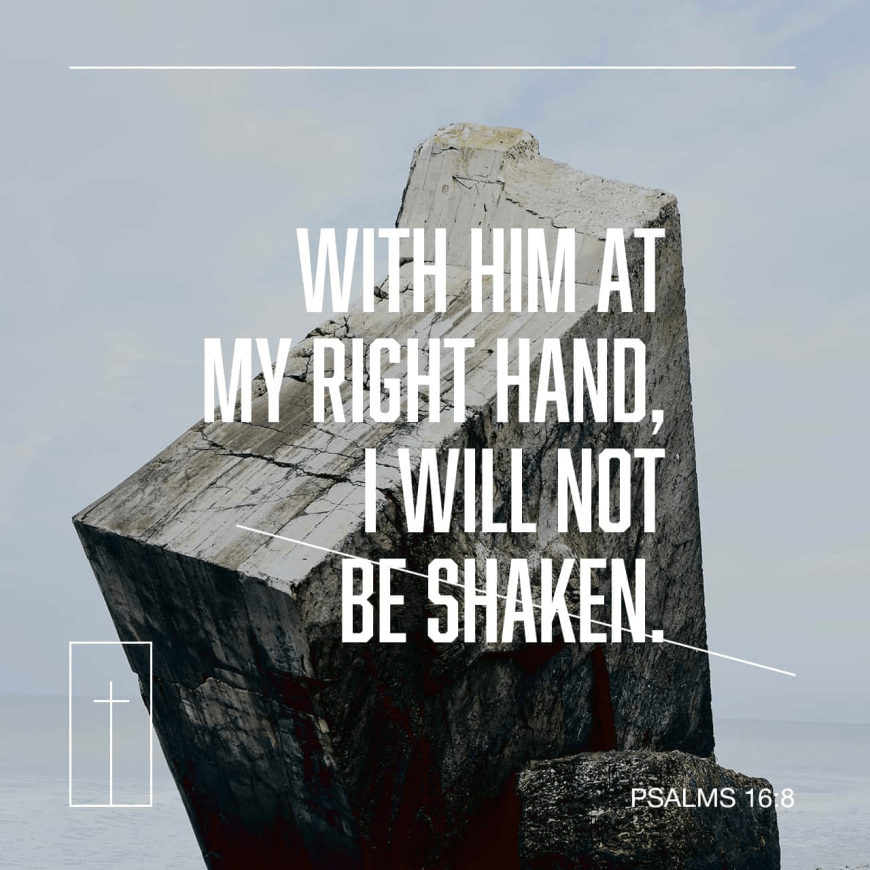 """VOTD March 30 - """"I have set the LORD continually before me; Because He is at my right hand, I will not be shaken."""" Psalms 16:8 NASB"""