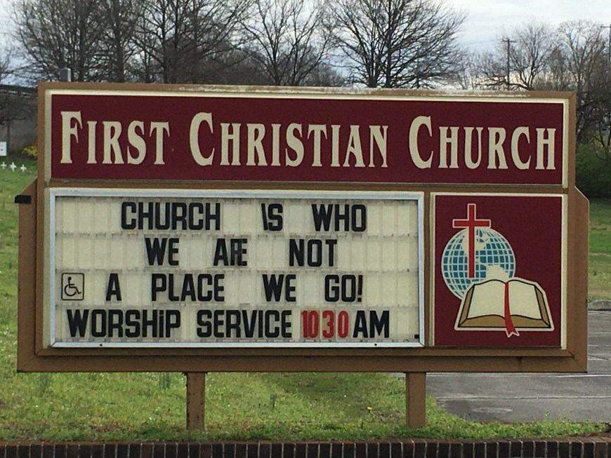 Church is who we are, not a place we go Church Sign is this week's Church Sign Saturday. This church sign was taken in Maryville, TN at First Christian Church.