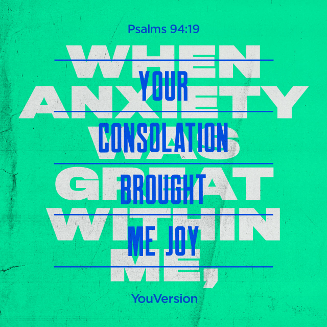 "VOTD April 25 - ""When my anxious thoughts multiply within me, Your consolations delight my soul."" ‭‭Psalms‬ ‭94:19‬ ‭NASB‬‬"