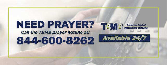 24/7 Prayer Hotline During COVID-19 Crisis - The Tennessee Baptist Mission Board has set up a prayer hotline that is available for everyone, not just Tennessee residents.