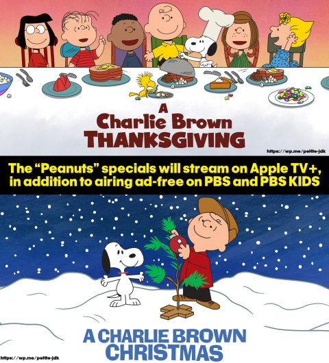 "The ""Peanuts"" specials will stream on Apple TV+, in addition to airing ad-free on PBS and PBS KIDS - ""Peanuts"" fans will have even more ways to watch Charlie Brown, Snoopy and the gang on their holiday adventures as Apple and PBS team up for special ad-free broadcasts of ""A Charlie Brown Thanksgiving"" and ""A Charlie Brown Christmas."" To complement their release on Apple TV+ this holiday season. #Peanuts #Snoopy"
