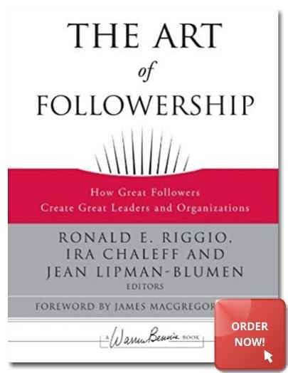 The Art of Followership: How Grat Followers Create Creat Leaders and Organizations