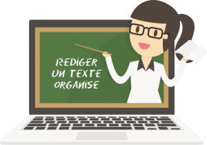 Rédiger un texte organisé