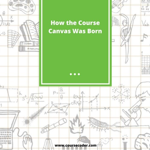 How the Course Canvas was Born