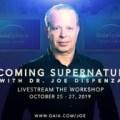 Joe Dispenza – LIVE ACCESS, Becoming Supernatural
